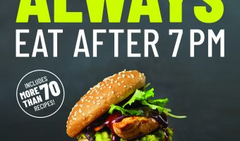 Always Eat After 7 PM-A New Way To Diet